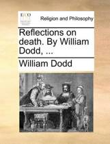 Reflections on Death. by William Dodd,