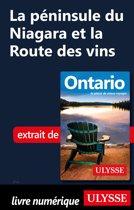 La péninsule du Niagara et la Route des vins