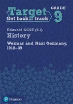 Target Grade 9 Edexcel GCSE (9-1) History Weimar and Nazi Germany, 1918-1939 Workbook