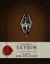 The Elder Scrolls: Skyrim - The Skyrim Library, Vol. II: Man, Mer, and Beast