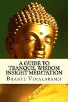 A Guide to Tranquil Wisdom Insight Meditation (T.W.I.M.)