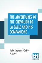 The Adventures Of The Chevalier De La Salle And His Companions