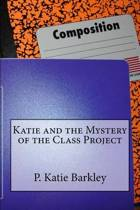Katie and the Mystery of the Class Project
