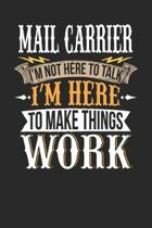 Mail Carrier I'm Not Here to Talk I'm Here to Make Things Work