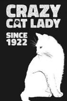 Crazy Cat Lady Since 1922