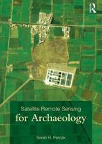 Satellite Remote Sensing for Archaeology