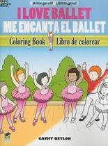 I Love Ballet Coloring Book/Me Encanta El Ballet Libro de Colorear