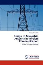 Design of Microstrip Antenna in Wireless Communication