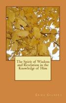 The Spirit of Wisdom and Revelation in the Knowledge of Him