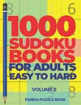 1000 Sudoku Books For Adults Easy To Hard - Volume 3: Brain Games for Adults - Logic Games For Adults