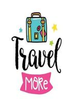 Travel More: Smile Design pocket Notebook Journal Composition Book and Diary for Girls and Boys - cute Unique Gift Idea Sketchbook