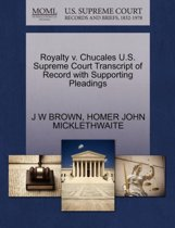Royalty V. Chucales U.S. Supreme Court Transcript of Record with Supporting Pleadings