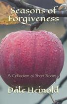 Seasons of Forgiveness: A Collection of Short Stories