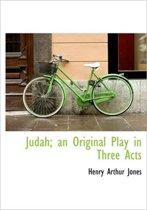 Judah; An Original Play in Three Acts
