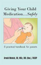 Giving Your Child Medication…Safely