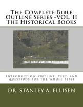 The Complete Bible Outline Series -Vol.II - The Historical Books