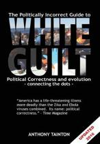 The Politically Incorrect Guide to White Guilt