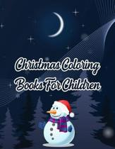 Christmas Coloring Books For Children: Christmas Coloring Books For Children. Christmas Coloring Book. 50 Pages 8.5''x 11''