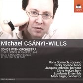 Michael Csanyi-Wills: Songs With Orchestra