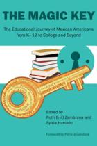 The Magic Key: The Educational Journey of Mexican Americans from K-12 to College and Beyond