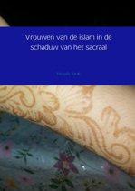 Vrouwen van de islam in de schaduw van het sacraal