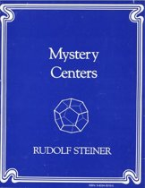 Mystery Centers: A Series of 14 Lectures given at Dornach, Switzerland, November 23 to December 23,1923