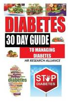 Diabetes - 30 Day Guide to Managing Diabetes - Diabetic Cooking, Diabetic Meal Plans, Diabetic Exercise, & Motivation to Live a Healthy Lifestyle