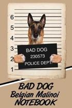 Bad Dog Belgian Malinoi Notebook