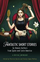 Fantastic Short Stories by Women Authors from Spain and Latin America