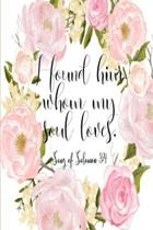 I Found Him Whom My Soul Loves: Song of Solomon 3:4 6x9 Floral Blank Lined 120 Page Romantic Scripture Journal, Christian Bride Gift, Newlywed Gift, E