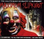 Maximum Slipknot: The Unauthorised Biography Of Slipknot