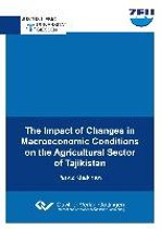 The Impact of Changes in Macroeconomic Conditions on the Agricultural Sector of Tajikistan