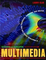 Designing and Developing Multimedia