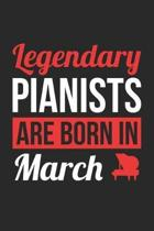 Piano Notebook - Legendary Pianists Are Born In March Journal - Birthday Gift for Pianist Diary