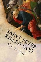 Saint Peter Killed God