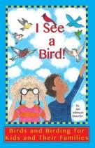 I See a Bird!