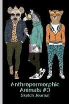 Anthropomorphic Animals #3 Sketch Journal