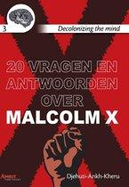 Decolonizing the mind 3 - 20 vragen en antwoorden over Malcolm X