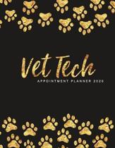 Vet Tech Appointment Planner 2020: Black & Gold - 2020 Planner Organizer - Motivational Agenda Schedule with To Do's - Habit Tracker