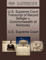 U.S. Supreme Court Transcript of Record Selliger V. Commonwealth of Kentucky