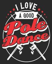 I Love A Good Pole Dance