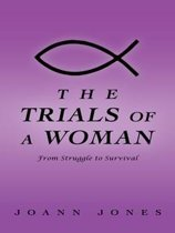 The Trials of a Woman