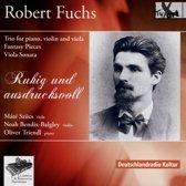 Robert Fuchs: Trio for Piano, Violin and Viola; Fantasy Pieces; Viola Sonata