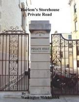 Harlem's Storehouse Private Road
