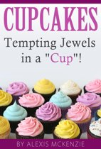 Cupcakes: Tempting Jewels in a Cup!