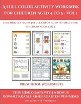 Preschool Worksheets (A Full Color Activity Workbook for Children Aged 4 to 5 - Vol 1)