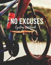 Cycling Notebook: No Excuses - Cool Motivational Inspirational Journal, Composition Notebook, Log Book, Diary for Athletes (8.5 x 11 inc