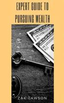 Expert Guide to Pursuing Wealth
