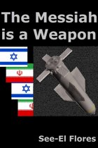 The Messiah is a Weapon