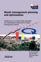 Waste Management Planning and Optimisation. Handbook for Municipal Waste Prognosis and Sustainability Assessment of Waste Management Systems